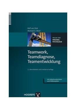 Abbildung von Dick / West | Teamwork, Teamdiagnose, Teamentwicklung | 2013 | 8