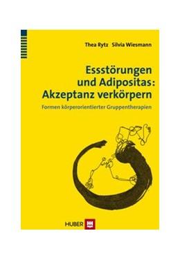 Abbildung von Rytz / Wiesmann | Essstörungen und Adipositas: Akzeptanz verkörpern | 1. Auflage | 2013 | beck-shop.de