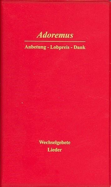 Adoremus - Anbetung, Lobpreis, Dank | 17. Auflage. unveränderter Nachdruck, 2012 | Buch (Cover)