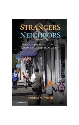 Abbildung von Voyer | Strangers and Neighbors | 2013 | Multiculturalism, Conflict, an...