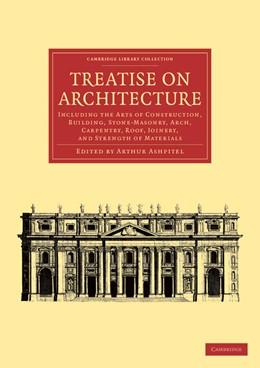 Abbildung von Ashpitel | Treatise on Architecture | 2013 | Including the Arts of Construc...