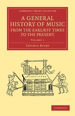 Abbildung von Busby | A General History of Music, from the Earliest Times to the Present: Volume 1 | 2013 | Comprising the Lives of Eminen...