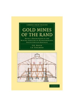 Abbildung von Hatch / Chalmers | Gold Mines of the Rand | 2013 | Being a Description of the Min...