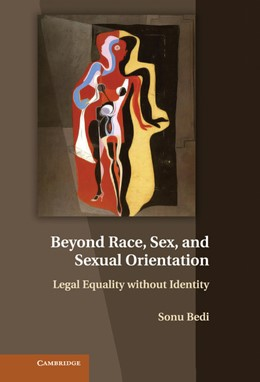 Abbildung von Bedi | Beyond Race, Sex, and Sexual Orientation | 2013 | Legal Equality without Identit...