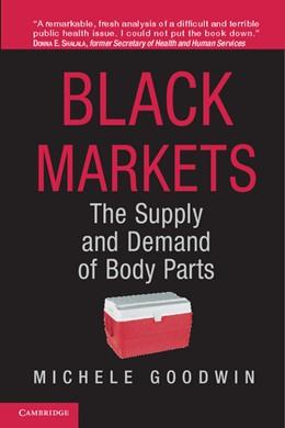 Abbildung von Goodwin | Black Markets | 2013 | The Supply and Demand of Body ...