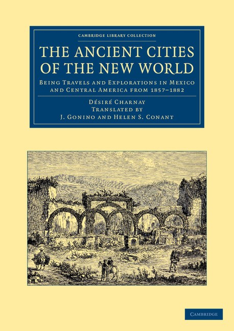 Abbildung von Charnay | The Ancient Cities of the New World | 2013