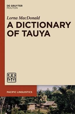 Abbildung von MacDonald | A Dictionary of Tauya | 1. Auflage | 2013 | 638 | beck-shop.de