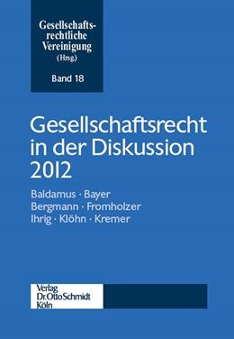 Abbildung von Gesellschaftsrechtliche Vereinigung (Hrsg.)   Gesellschaftsrecht in der Diskussion 2012   Ausgabe 2013   2013   18