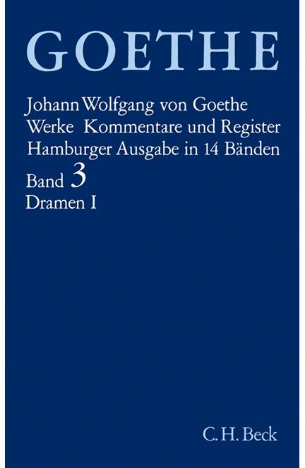 Cover: , Goethe Werke - Hamburger Ausgabe, Band 3: Dramatische Dichtungen I