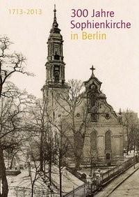 Abbildung von 300 Jahre Sophienkirche in Berlin   2013