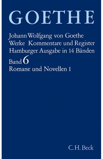 Cover: , Goethe Werke - Hamburger Ausgabe, Band 6: Romane und Novellen I