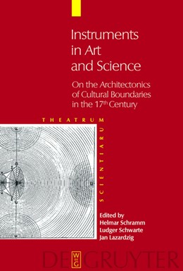 Abbildung von Schramm / Schwarte / Lazardzig | Instruments in Art and Science | 2008 | On the Architectonics of Cultu...