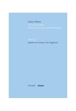 Abbildung von Walser / Groddeck | Robert Walser Kritische Ausgabe sämtlicher Drucke und Manuskripte... / Jakob von Gunten | 1. Auflage | 2013 | beck-shop.de