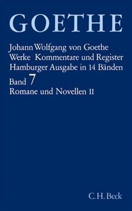 Abbildung von Goethe Werke - Hamburger Ausgabe, Band 7: Goethe Werke Bd. 7: Romane und Novellen II   15. Auflage   2005   Wilhelm Meisters Lehrjahre