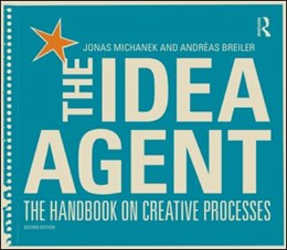 Abbildung von Michanek / Breiler | The Idea Agent | 2013 | The Handbook on Creative Proce...