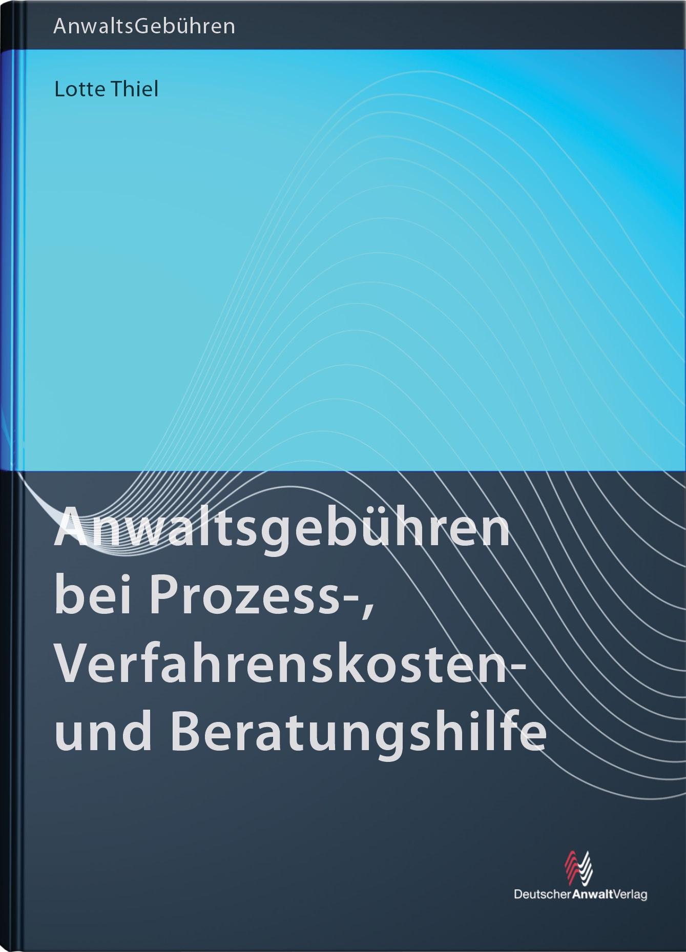 Anwaltsgebühren bei Prozess-, Verfahrenskosten- und Beratungshilfe | Thiel, 2018 | Buch (Cover)