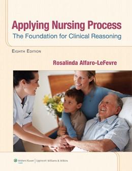 Abbildung von Alfaro-LeFevre | Applying Nursing Process | 2013 | The Foundation for Clinical Re...