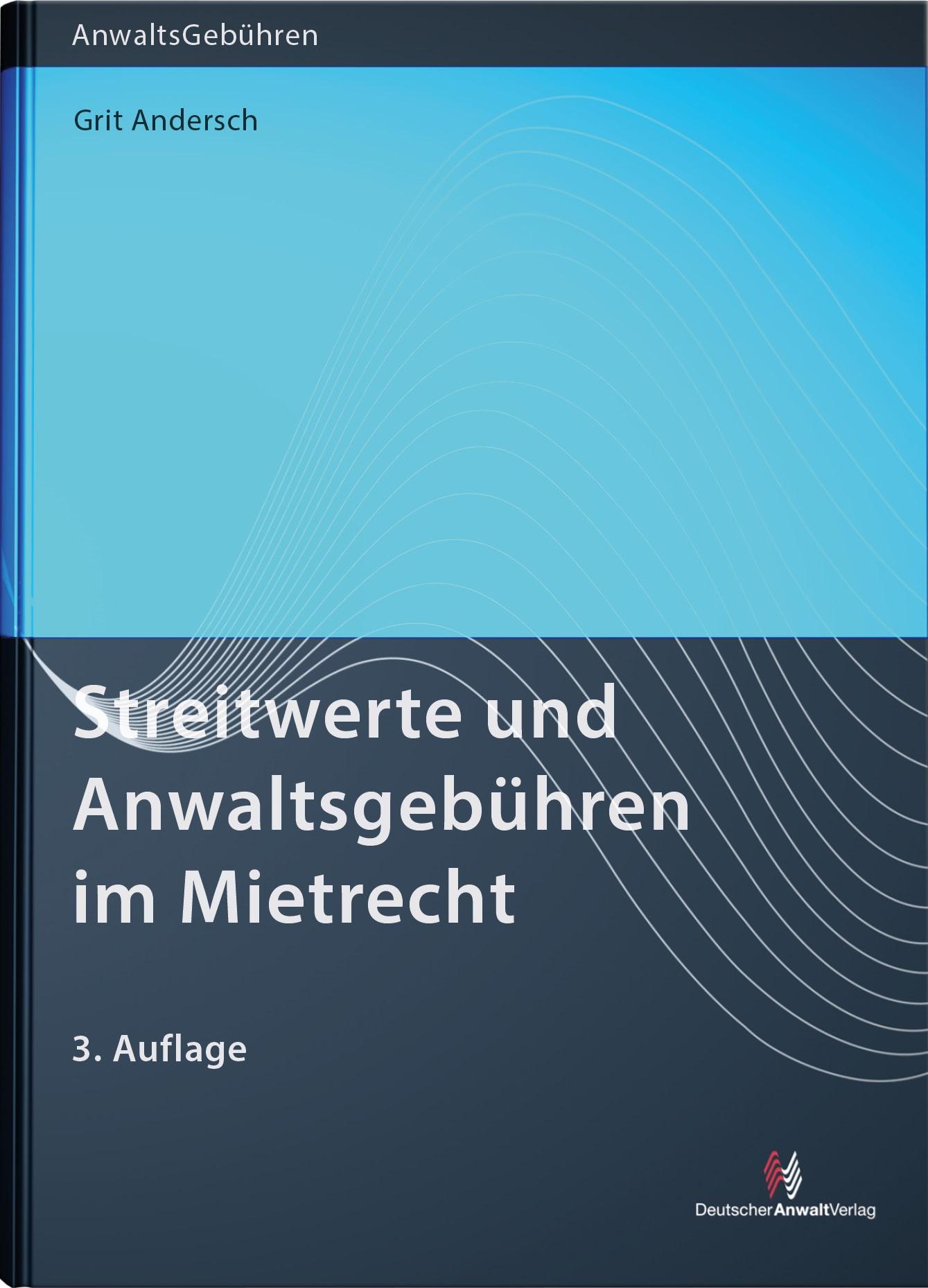 Streitwerte und Anwaltsgebühren im Mietrecht | Andersch | 3. Auflage, 2017 | Buch (Cover)