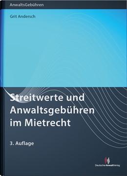 Abbildung von Andersch | Streitwerte und Anwaltsgebühren im Mietrecht | 3. Auflage | 2018