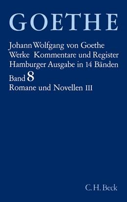 Abbildung von Goethe Werke - Hamburger Ausgabe, Band 8: Romane und Novellen III | 15. Auflage | 2002 | Wilhelm Meisters Wanderjahre