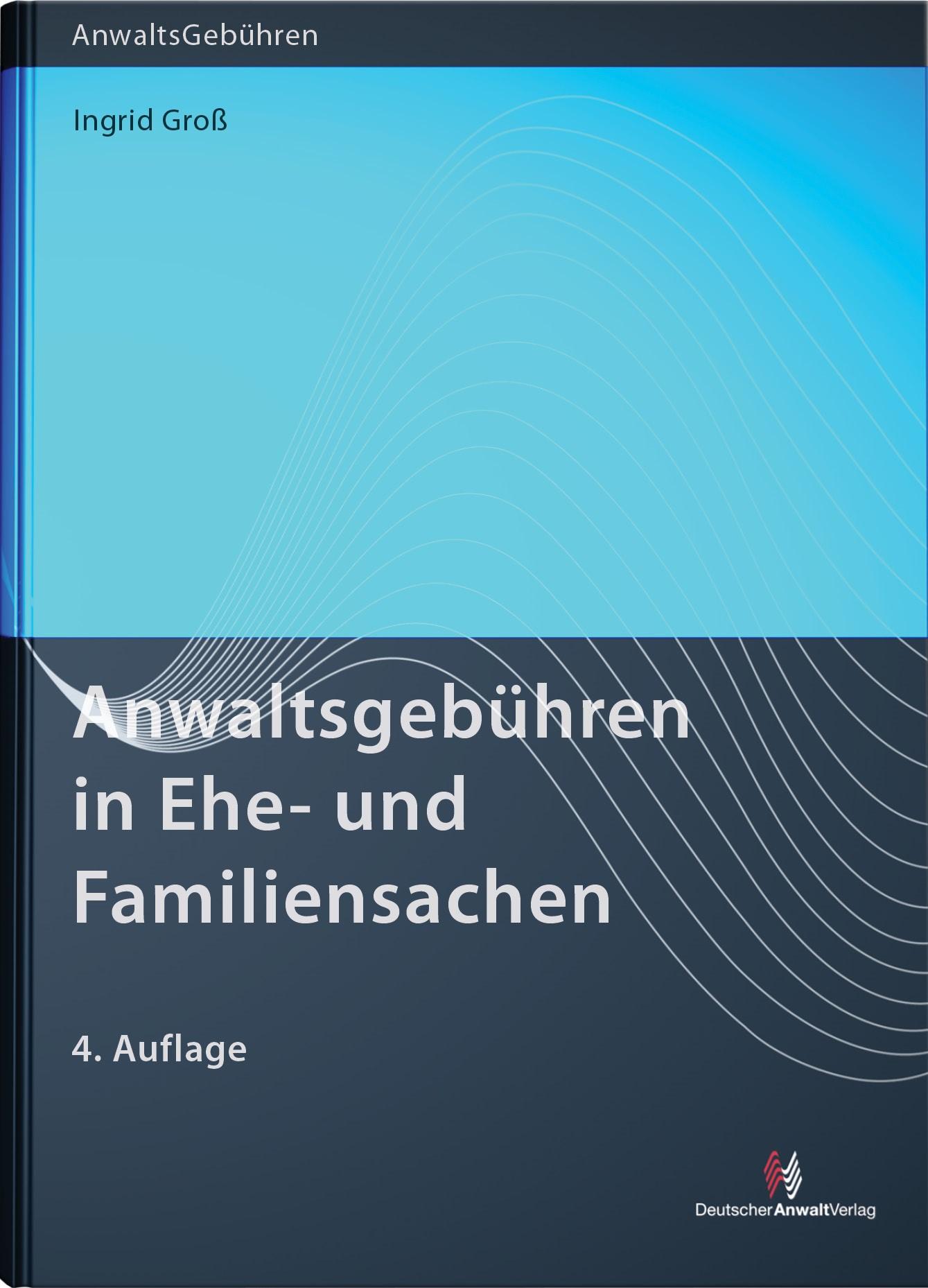Anwaltsgebühren in Ehe- und Familiensachen | Groß | 4. Auflage, 2014 | Buch (Cover)