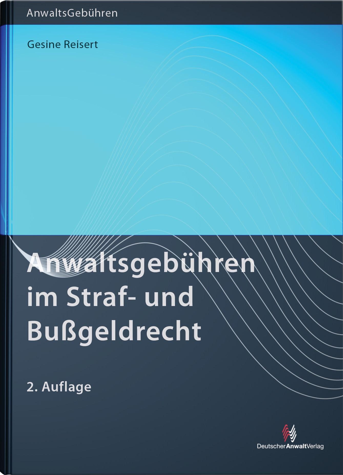 Anwaltsgebühren im Straf- und Bußgeldrecht | Reisert | 2. Auflage, 2013 | Buch (Cover)