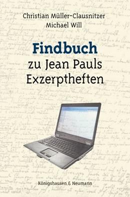 Abbildung von Will | Findbuch zu Jean Pauls Exzerpten | 2019