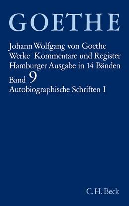 Abbildung von Goethe Werke - Hamburger Ausgabe, Band 9: Autobiographische Schriften I   14. Auflage   2002   Aus meinem Leben. Dichtung und...
