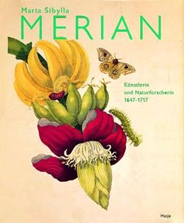 Abbildung von Wettengl | Maria Sibylla Merian | 2013 | Künstlerin und Naturforscherin...