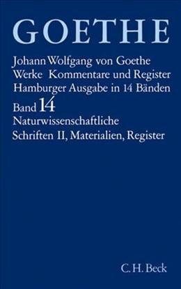 Abbildung von Goethe Werke - Hamburger Ausgabe, Band 14: Naturwissenschaftliche Schriften II | 11. Auflage | 2008 | beck-shop.de