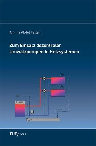 Zum Einsatz dezentraler Umwälzpumpen in Heizsystemen   Abdel Fattah, 2012   Buch (Cover)