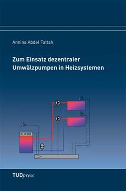 Abbildung von Abdel Fattah   Zum Einsatz dezentraler Umwälzpumpen in Heizsystemen   2012