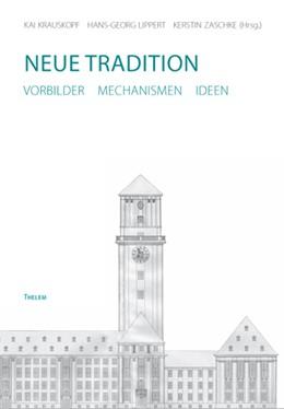Abbildung von Krauskopf / Lippert / Zaschke   Neue Tradition   2012   Vorbilder, Mechanismen und Ide...