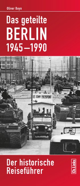 Das geteilte Berlin 1945–1990 | Boyn, 2015 | Buch (Cover)