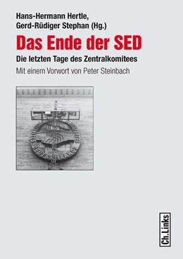 Abbildung von Hertle / Stephan   Das Ende der SED   2014   Die letzten Tage des Zentralko...