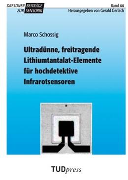 Abbildung von Schossig / Gerlach | Ultradünne, freitragende Lithiumtantalat-Elemente für hochdetektive Infrarotsensoren | 1. Auflage | 2012 | 44 | beck-shop.de