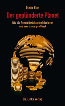 Abbildung von Eich / Leonhard | Umkämpfte Rohstoffe | 2013 | Märkte, Opfer, Profiteure