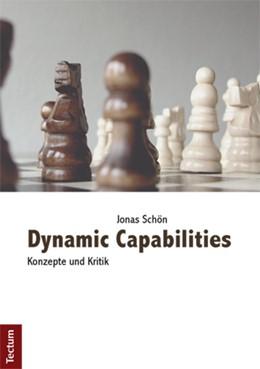 Abbildung von Schön | Dynamic Capabilities | 1. Auflage 2013 | 2012 | Konzepte und Kritik