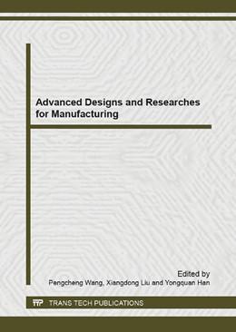 Abbildung von Wang / Liu | Advanced Designs and Researches for Manufacturing | 1. Auflage | 2013 | Volumes 605-607 | beck-shop.de