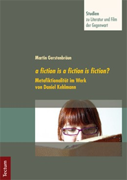 Abbildung von Gerstenbräun | a fiction is a fiction is fiction? | 2012 | Metafiktionalität im Werk von ... | 4
