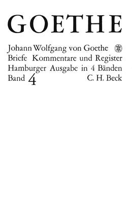 Abbildung von Goethe, Johann Wolfgang von / Mandelkow, Karl Robert | Goethes Briefe und Briefe an Goethe, Band 4: Briefe der Jahre 1821-1832 | 3. Auflage | 2019