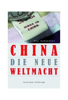 Abbildung von Schoettli | China - die neue Weltmacht | 2007 | 2007