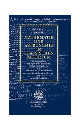 Abbildung von Hoppe / Schwindt | Mathematik und Astronomie im klassischen Altertum / Band 2 | 1., Nachdr. d. Originalauflage 1911 | 2013 | Band 2