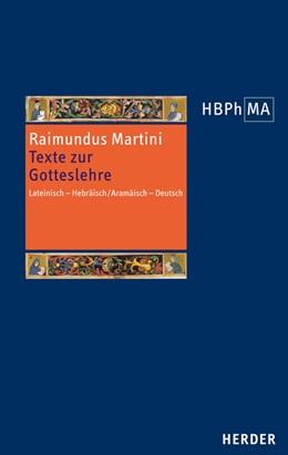 Abbildung von Raimundus Martini / Hasselhoff   Texte zur Gotteslehre - Pugio fidei I-III, 1-6   1. Auflage   2014   beck-shop.de