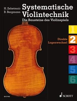 Abbildung von Zehetmair / Bergmann | Systematische Violintechnik | 2013 | Direkte Lagenwechsel. Band 2. ...