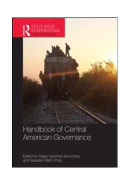 Abbildung von Sánchez-Ancochea / Martí i Puig   Handbook of Central American Governance   2013