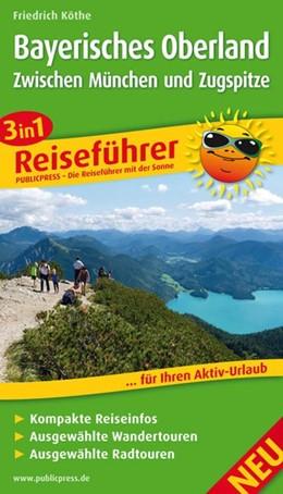 Abbildung von Köthe | Bayerisches Oberland - Zwischen München und Zugspitze | 2013 | 3in1-Reiseführer für Ihren Akt...