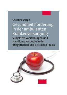 Abbildung von Dörge | Gesundheitsförderung in der ambulanten Krankenversorgung | 2013 | Subjektive Vorstellungen und H...