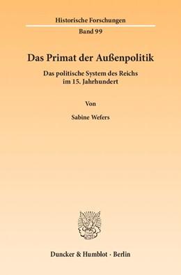 Abbildung von Wefers | Das Primat der Außenpolitik | 1. Auflage | 2013 | 99 | beck-shop.de