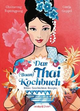 Abbildung von Toperngpong   Das Thai-Kochbuch   1. Auflage   2016   beck-shop.de